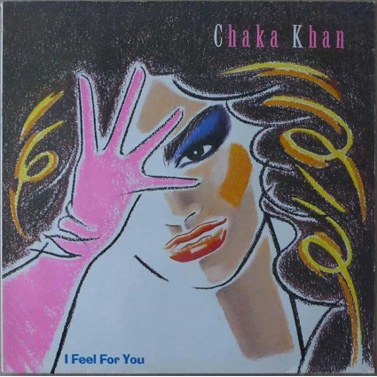 Chaka Khan - I Feel For You