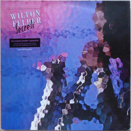 Wilton Felder Featuring Bobby Womack - Secret