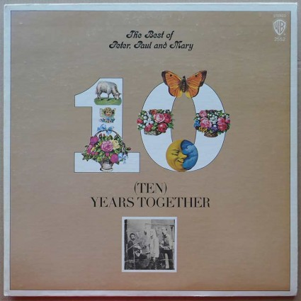 Peter, Paul And Mary - The Best Of Peter, Paul And Mary: (Ten) Years Together