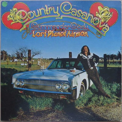 Commander Cody and his Lost Planet Airmen - Country Casanova