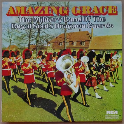 Military Band Of The Royal Scots Dragoon Guards, The - Amazing Grace