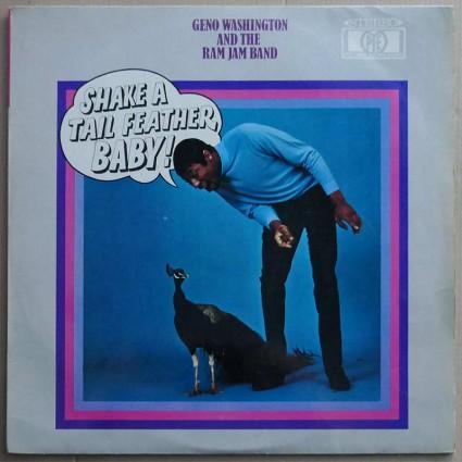Geno Washington And The Ram Jam Band - Shake A Tail Feather
